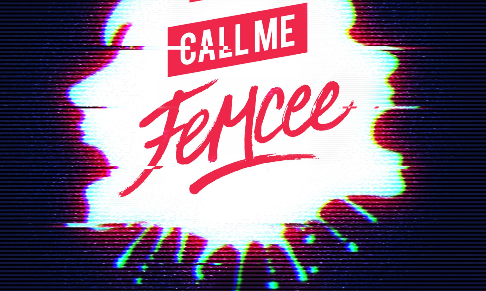 CALL ME FEMCEE